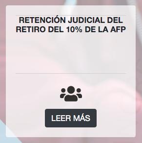 Retención Judicial del Retiro del 10% de la AFP